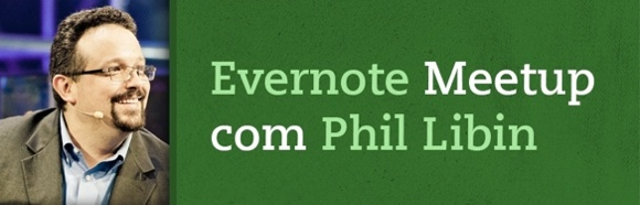 Evernote Meetup com Phil Libin
